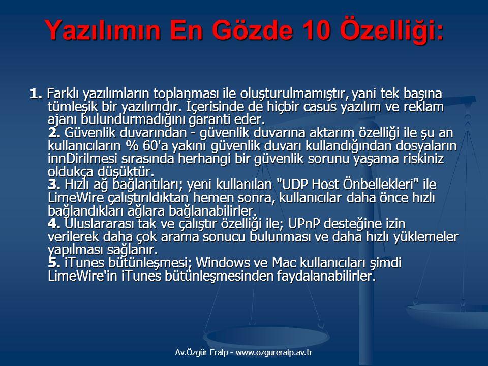 Av.Özgür Eralp - www.ozgureralp.av.tr Yazılımın En Gözde 10 Özelliği: 1. Farklı yazılımların toplanması ile oluşturulmamıştır, yani tek başına tümleşi