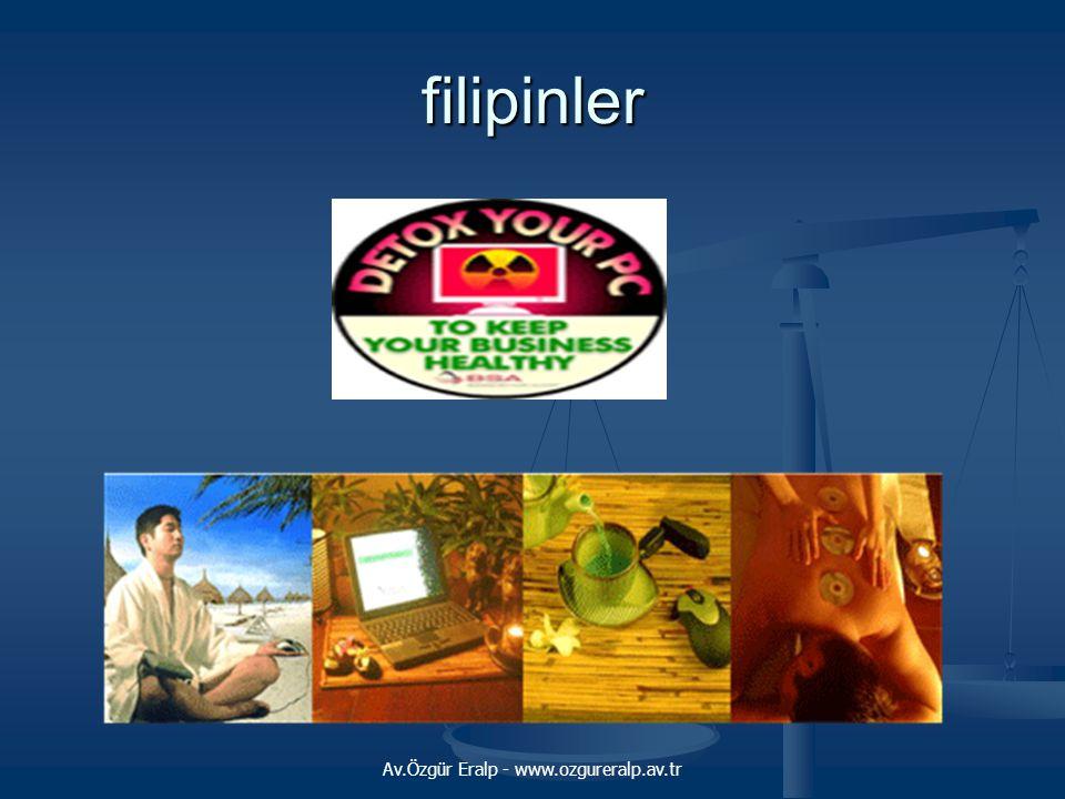 Av.Özgür Eralp - www.ozgureralp.av.tr filipinler