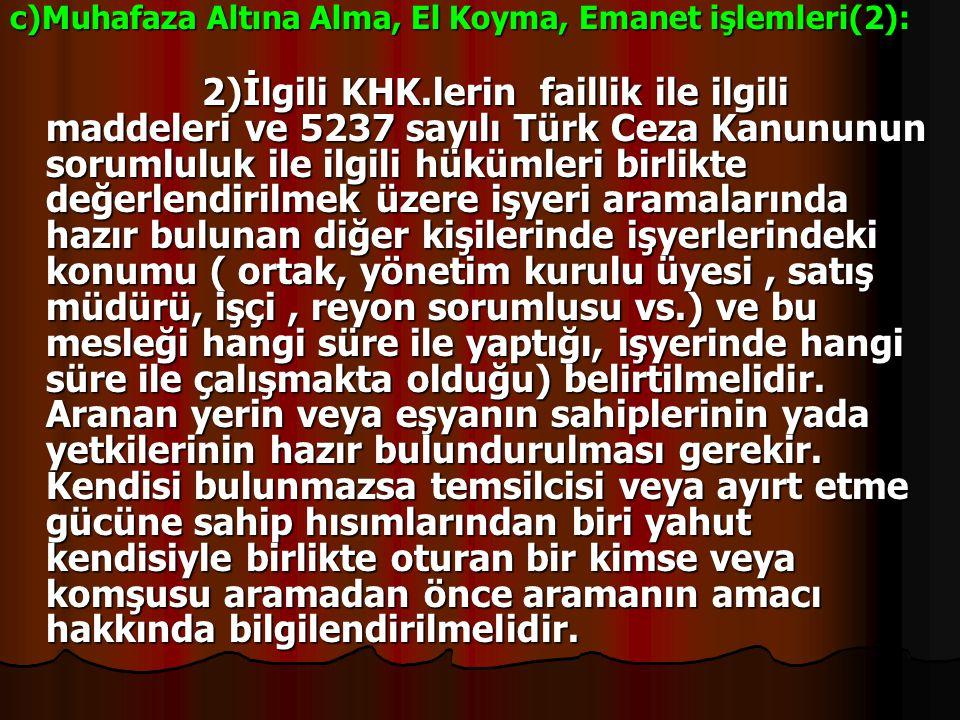 c)Muhafaza Altına Alma, El Koyma, Emanet işlemleri(2): 2)İlgili KHK.lerin faillik ile ilgili maddeleri ve 5237 sayılı Türk Ceza Kanununun sorumluluk i