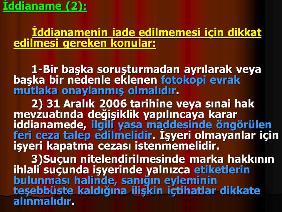İddianame (2): İddianamenin iade edilmemesi için dikkat edilmesi gereken konular: İddianamenin iade edilmemesi için dikkat edilmesi gereken konular: 1