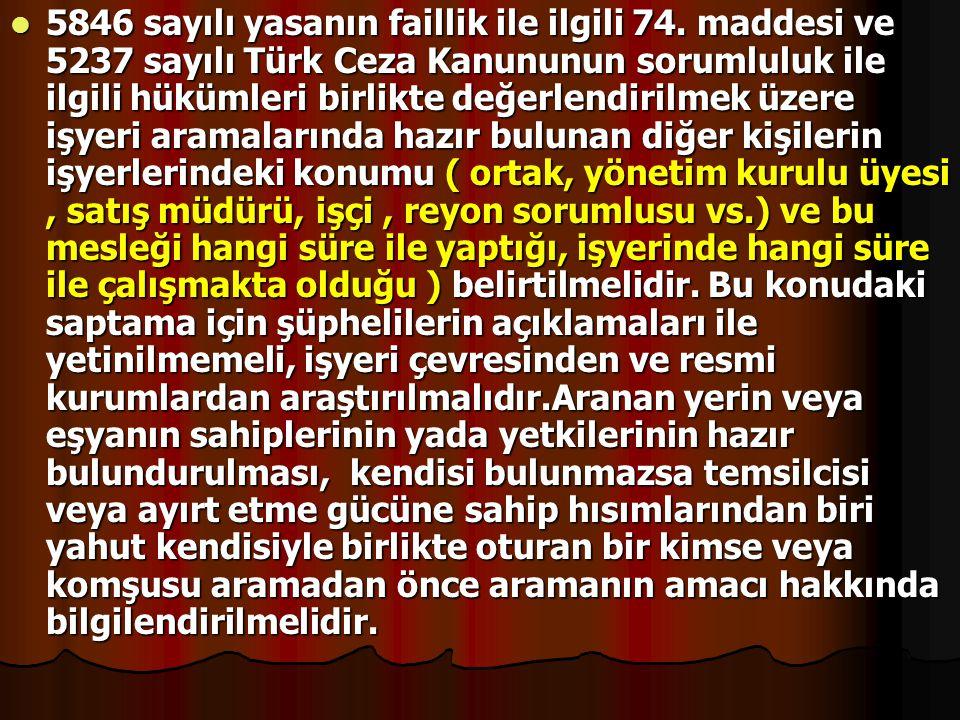 5846 sayılı yasanın faillik ile ilgili 74. maddesi ve 5237 sayılı Türk Ceza Kanununun sorumluluk ile ilgili hükümleri birlikte değerlendirilmek üzere
