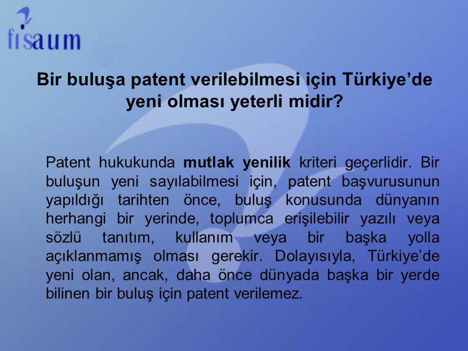 Bir buluşa patent verilebilmesi için Türkiye'de yeni olması yeterli midir? Patent hukukunda mutlak yenilik kriteri geçerlidir. Bir buluşun yeni sayıla