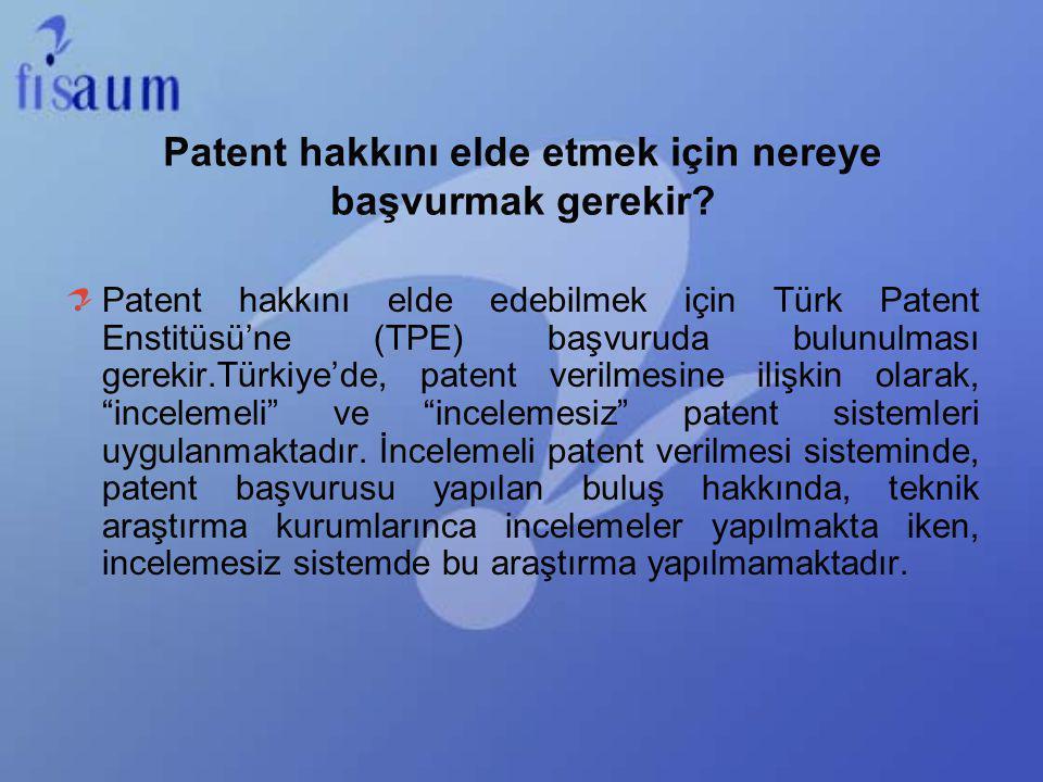 Patent hakkını elde etmek için nereye başvurmak gerekir? Patent hakkını elde edebilmek için Türk Patent Enstitüsü'ne (TPE) başvuruda bulunulması gerek