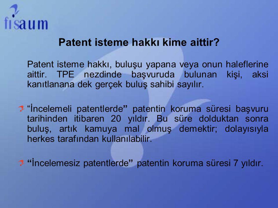 Patent isteme hakkı kime aittir? Patent isteme hakkı, buluşu yapana veya onun haleflerine aittir. TPE nezdinde başvuruda bulunan kişi, aksi kanıtlanan