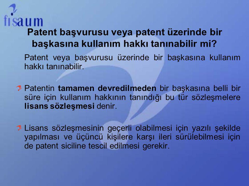 Patent başvurusu veya patent üzerinde bir başkasına kullanım hakkı tanınabilir mi? Patent veya başvurusu üzerinde bir başkasına kullanım hakkı tanınab