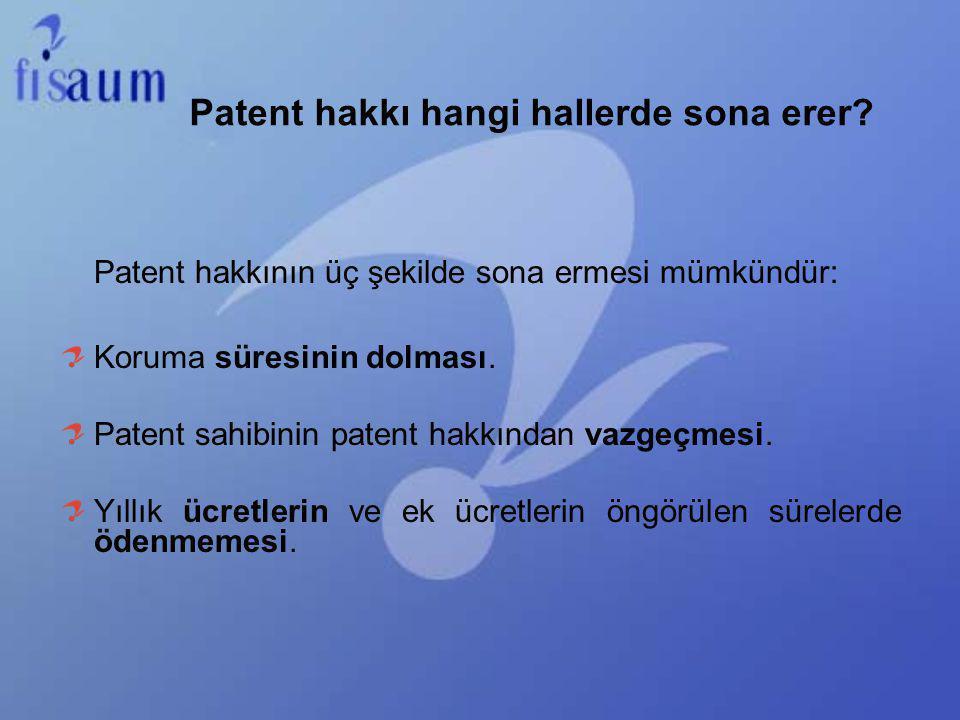 Patent hakkının üç şekilde sona ermesi mümkündür: Koruma süresinin dolması. Patent sahibinin patent hakkından vazgeçmesi. Yıllık ücretlerin ve ek ücre