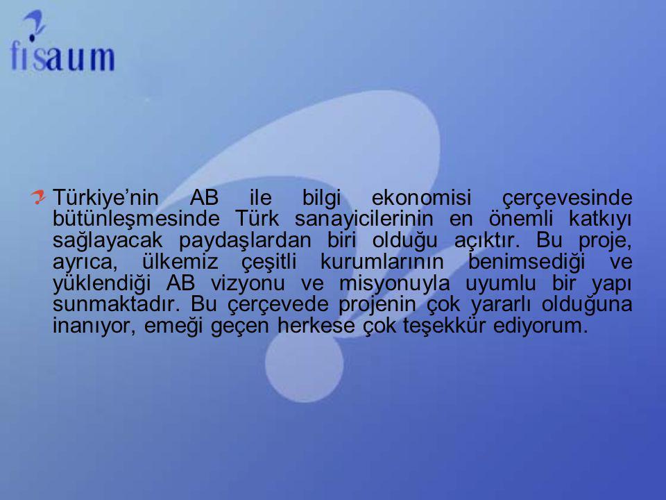 Türkiye'nin AB ile bilgi ekonomisi çerçevesinde bütünleşmesinde Türk sanayicilerinin en önemli katkıyı sağlayacak paydaşlardan biri olduğu açıktır. Bu