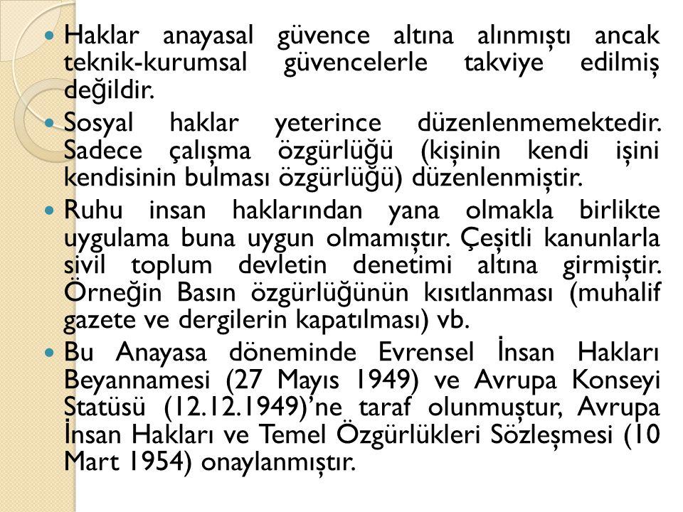 1961 ANAYASASI DÖNEM İ Anayasa 2.Md.: TC insan haklarına dayanan… demokratik… bir devlettir.