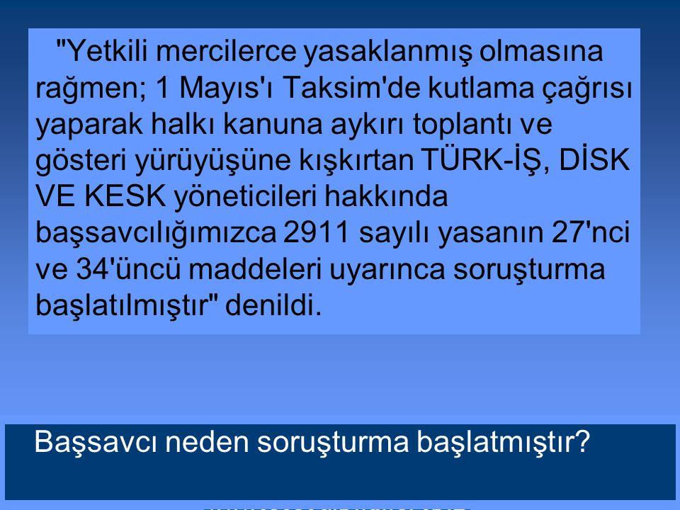 1 Mayıs restleşmesi... İstanbul Valiliği'nin güvenlik uyarısına rağmen, sendikalar geri adım atmadı Bu haberde hangi hak kullanılmak isteniyor?Hangi g