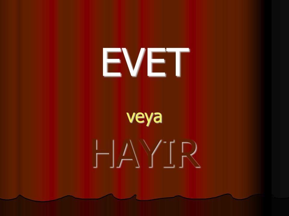 EVET veya HAYIR