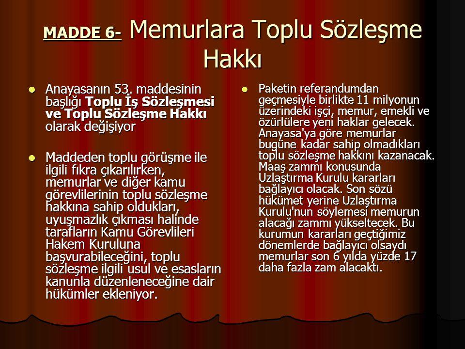 MADDE 6- Memurlara Toplu Sözleşme Hakkı Anayasanın 53.