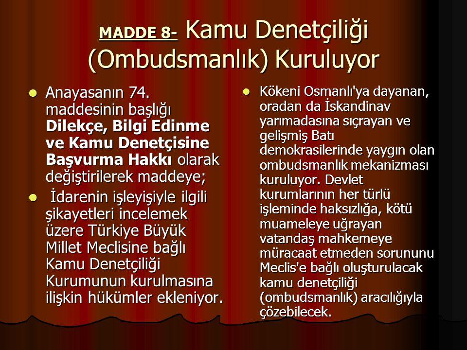 MADDE 8- Kamu Denetçiliği (Ombudsmanlık) Kuruluyor Anayasanın 74.