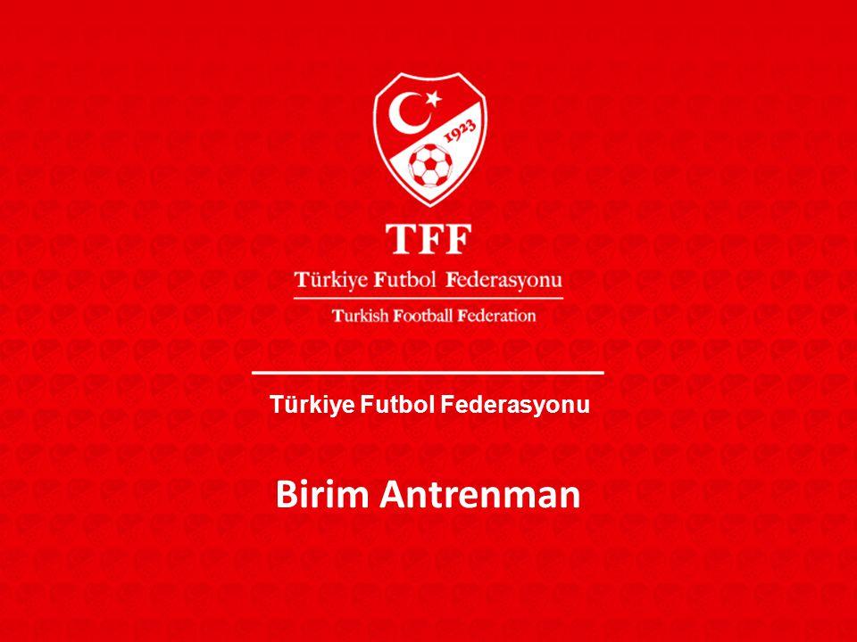 Türkiye Futbol Federasyonu Birim Antrenman