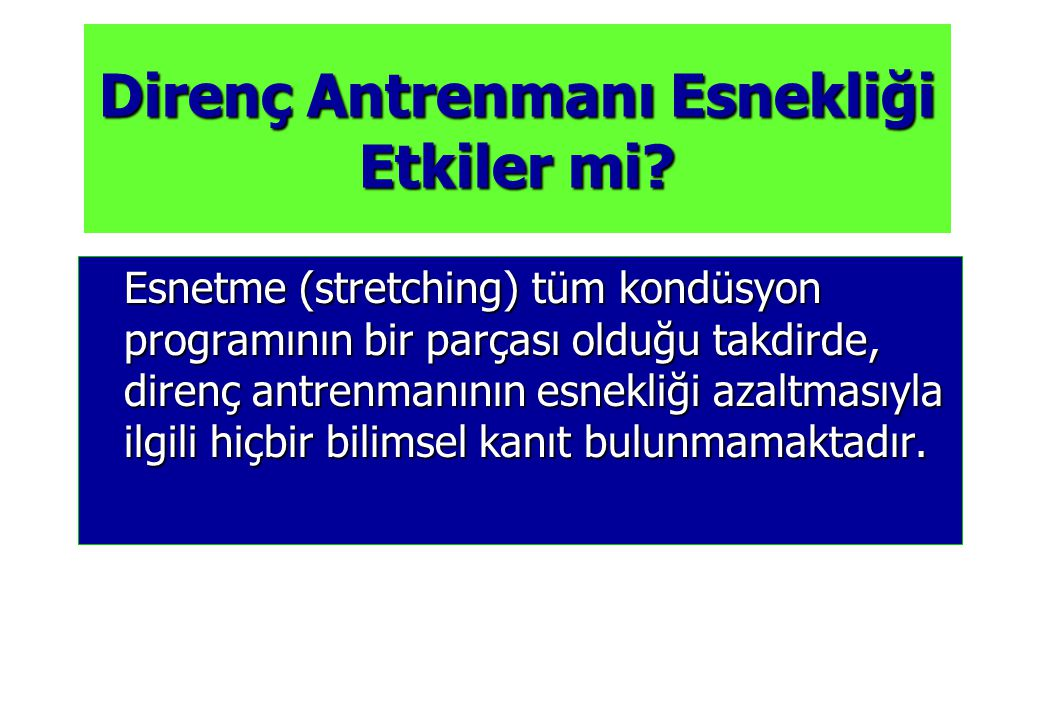 © 2005 The McGraw-Hill Companies, Inc. All rights reserved. Kuvvet ve esneklik arasında bir ilişki var mıdır? Karşılıklıdır. Karşılıklıdır. Kasın Norm