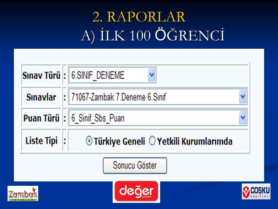 2. RAPORLAR A) İLK 100 Ö ĞRENCİ