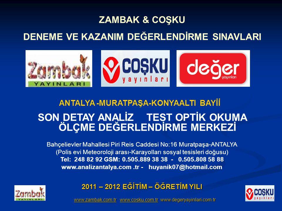 2011 – 2012 EĞİTİM – ÖĞRETİM YILI www.zambak.com.tr www.cosku.com.tr www.degeryayinlari.com.tr www.zambak.com.tr www.cosku.com.tr www.degeryayinlari.c