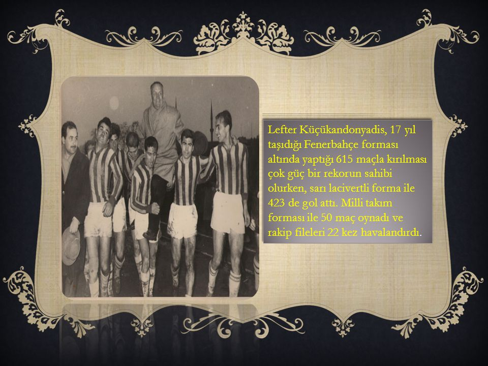 Fenerbahçe ile İstanbul Profesyonel Ligi nde 2, Türkiye Şampiyonası nda 3 kere şampiyonluk yaşadı.