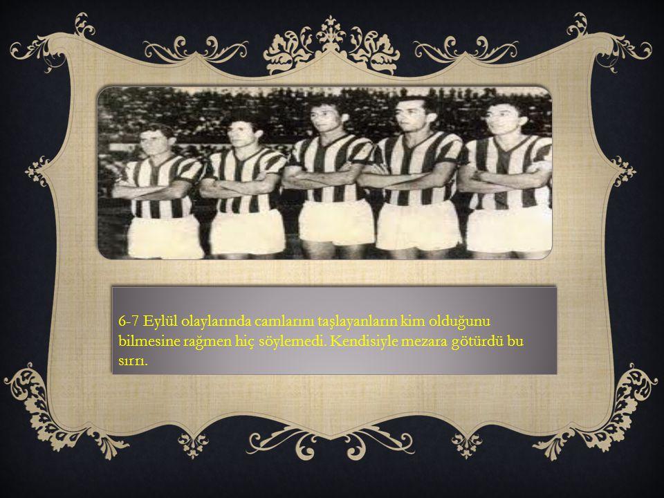Lefter Küçükandonyadis, 17 yıl taşıdığı Fenerbahçe forması altında yaptığı 615 maçla kırılması çok güç bir rekorun sahibi olurken, sarı lacivertli forma ile 423 de gol attı.