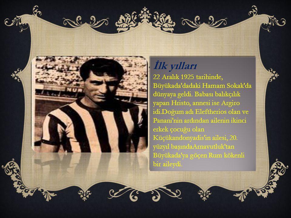 İlk yılları 22 Aralık 1925 tarihinde, Büyükada dadaki Hamam Sokak da dünyaya geldi.