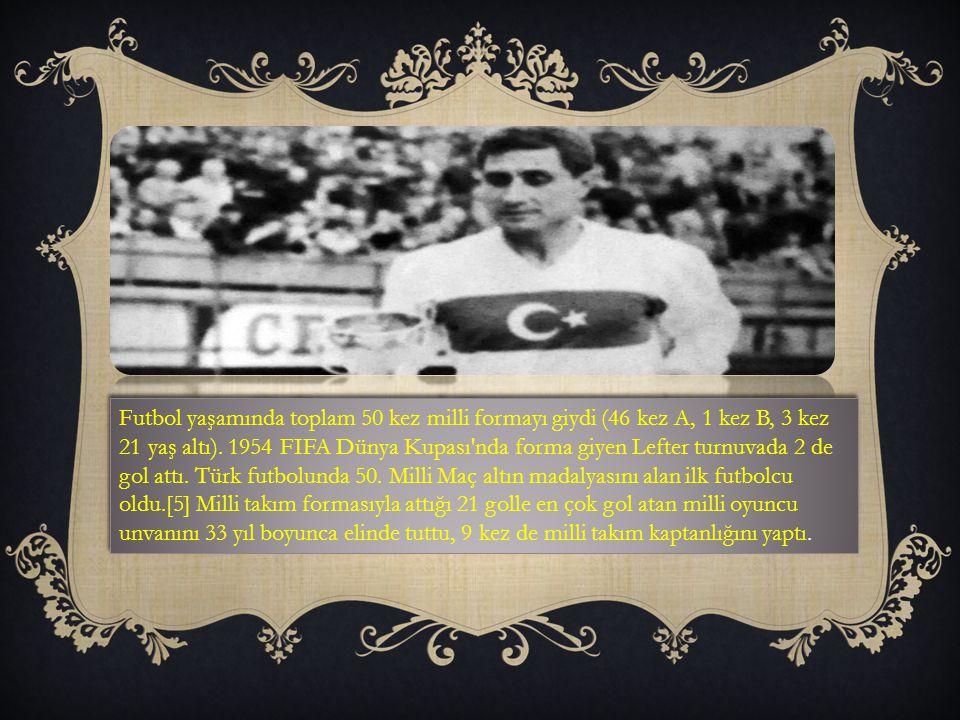 Aynı sezon, İstanbul Ligi nde gol kralı olan Lefter, 1964 e kadar toplamda 17 yıl giydiği Fenerbahçe forması altında 400 ün üzerinde gol kaydederek erişilmesi güç bir rekora imza attı.