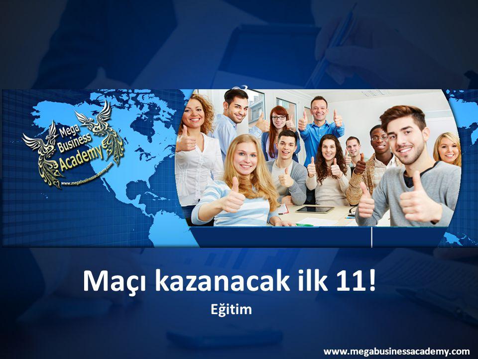 Maçı kazanacak ilk 11! Eğitim www.megabusinessacademy.com