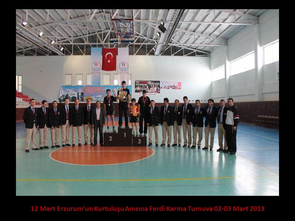 12 Mart Erzurum'un Kurtuluşu Anısına Ferdi Karma Turnuva 02-03 Mart 2013