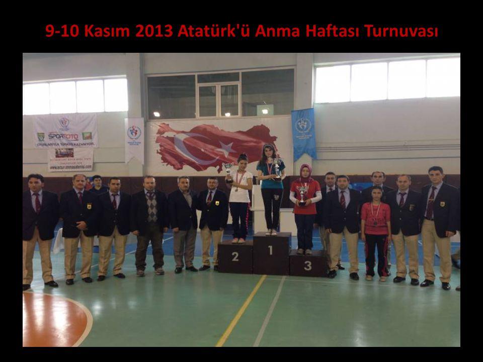 9-10 Kasım 2013 Atatürk'ü Anma Haftası Turnuvası