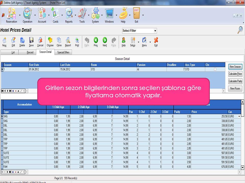 Girilen sezon bilgilerinden sonra seçilen şablona göre fiyatlama otomatik yapılır.