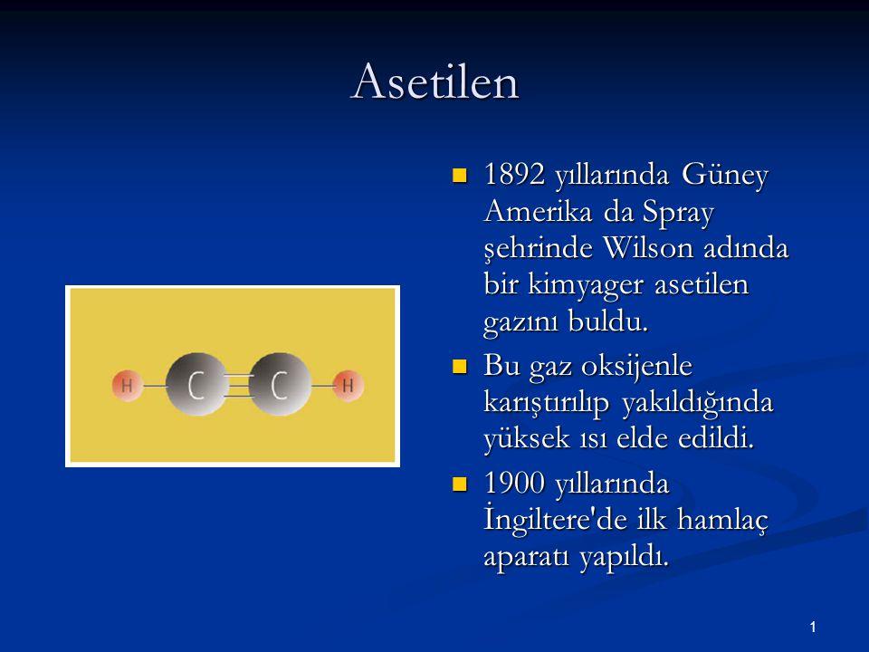 1 Asetilen 1892 yıllarında Güney Amerika da Spray şehrinde Wilson adında bir kimyager asetilen gazını buldu.