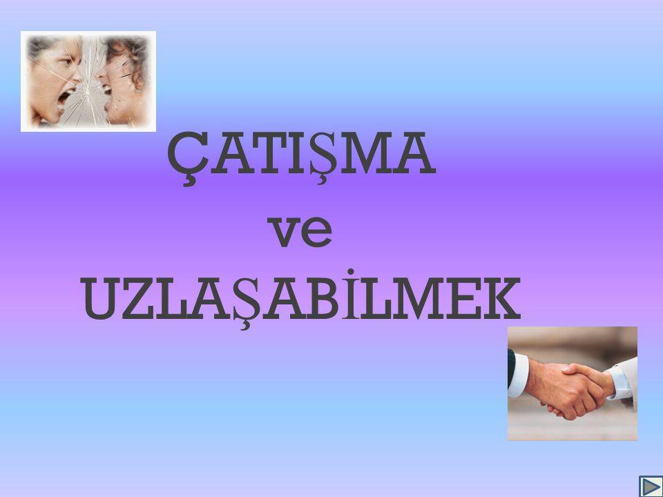 KAYNAKLAR http://www.erpakademi.com/2009/12/0 8/etkin-dinleme-nedir/ http://www.erpakademi.com/2009/12/0 8/etkin-dinleme-nedir/ http://www.aktuelpsikoloji.com/habe r.php?haber_id=311 http://www.nuveforum.net/1121- strateji/50448-catisma-nedir-cozumlenir/ http://www.nuveforum.net/1121- strateji/50448-catisma-nedir-cozumlenir/