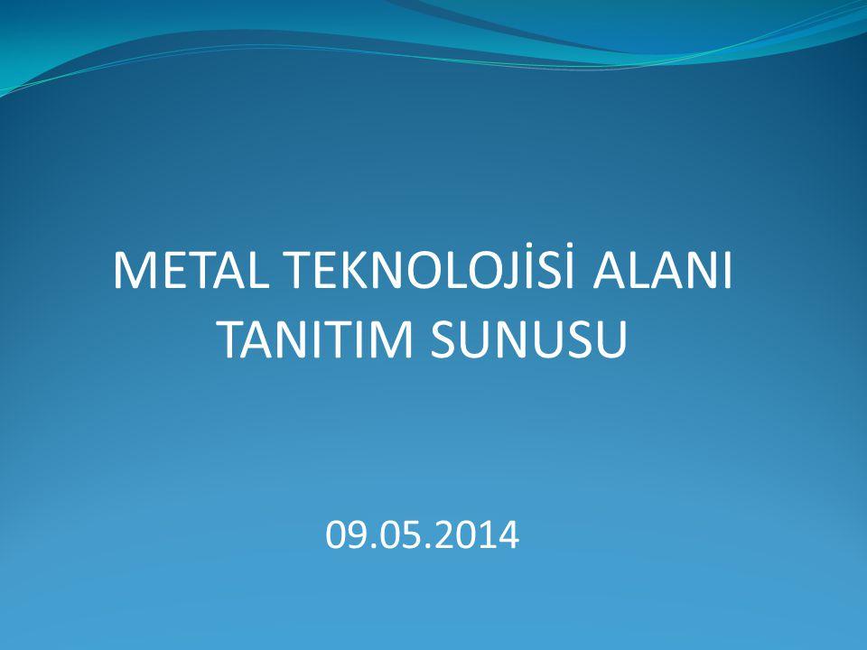 Metal Teknolojisi Alanı Mezunları: Metal teknolojisi dünya ticaretinde ve ülke kalkınmasında önemli yeri olan sektörlerden biridir.