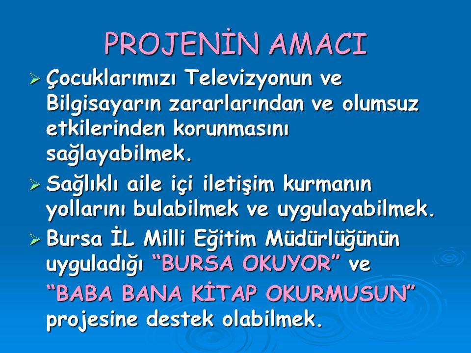 PROJENİN HEDEFLERİ  Çocukların Televizyonun-Bilg.