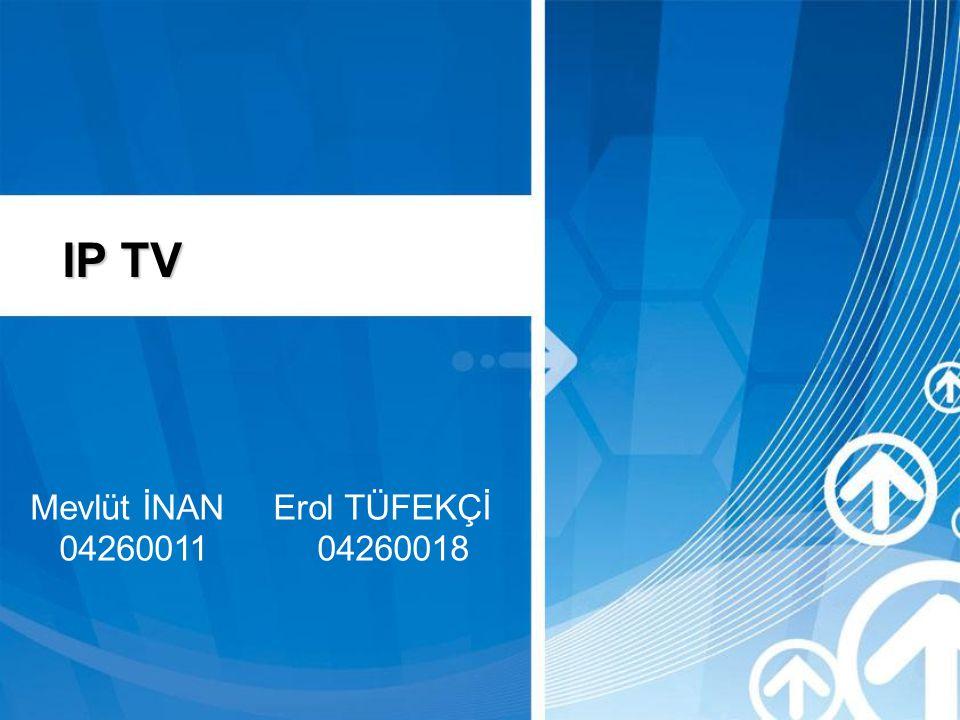 Mevlüt İNAN Erol TÜFEKÇİ 04260011 04260018 IP TV