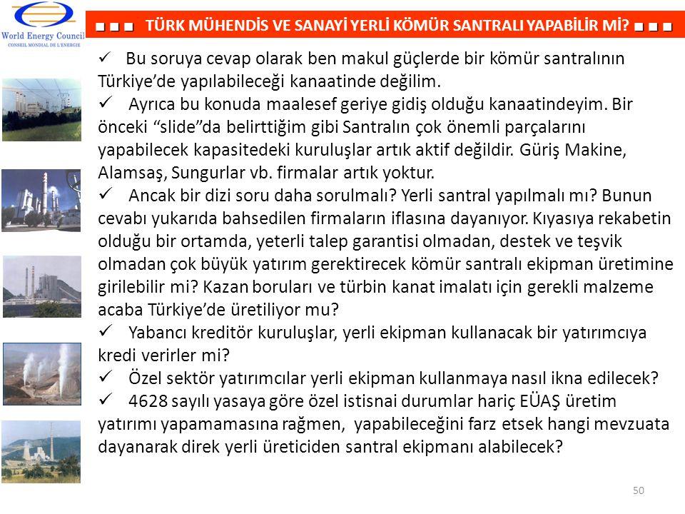 ■ ■ ■■ ■ ■ ■ ■ ■ TÜRK MÜHENDİS VE SANAYİ YERLİ KÖMÜR SANTRALI YAPABİLİR Mİ? ■ ■ ■ Bu soruya cevap olarak ben makul güçlerde bir kömür santralının Türk