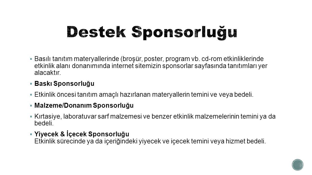  Basılı tanıtım materyallerinde (broşür, poster, program vb. cd-rom etkinliklerinde etkinlik alanı donanımında internet sitemizin sponsorlar sayfasın