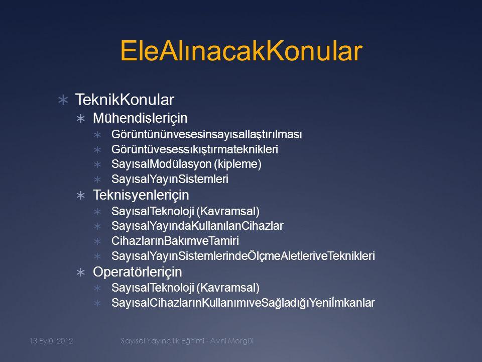 örnek  Herkesiçinve  Mühendisleriçin  konularnasılanlatılmalı 13 Eylül 2012Sayısal Yayıncılık Eğitimi - Avni Morgül
