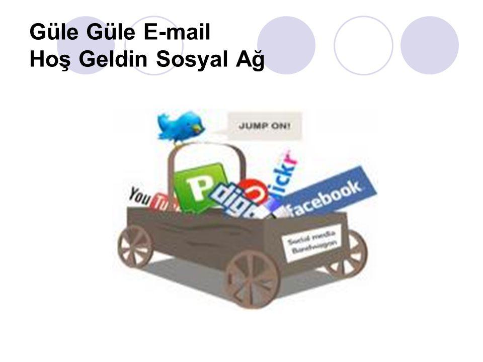 Güle Güle E-mail Hoş Geldin Sosyal Ağ