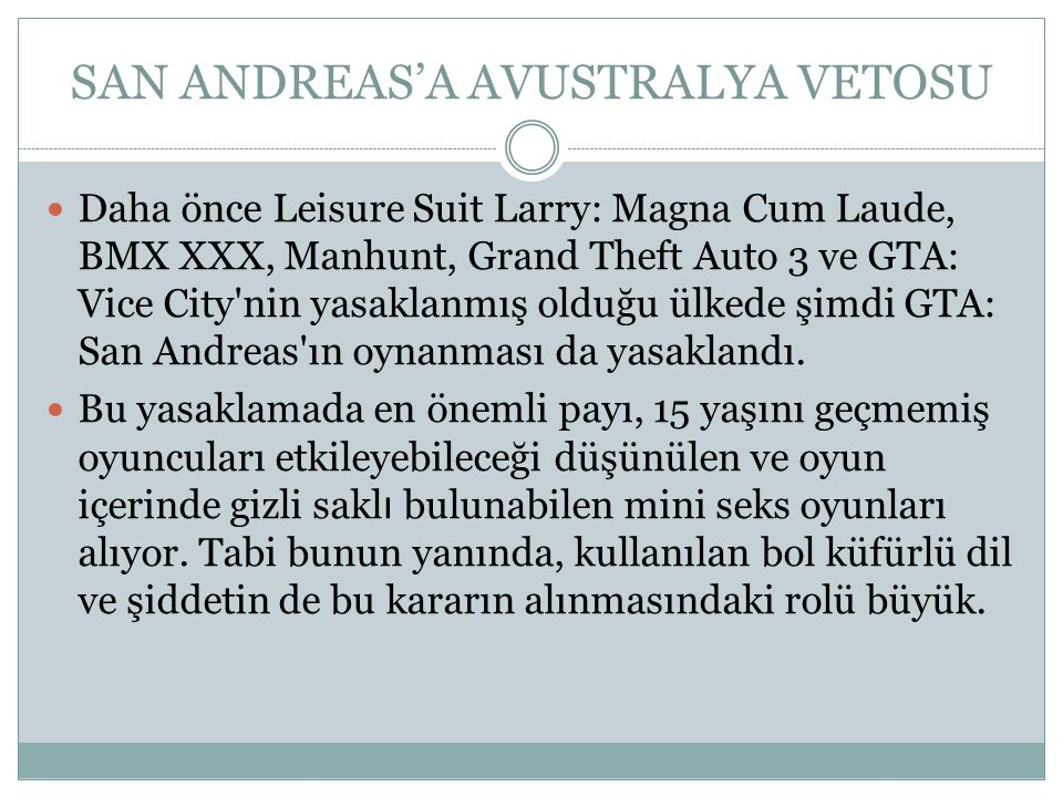 SAN ANDREAS'A AVUSTRALYA VETOSU Daha önce Leisure Suit Larry: Magna Cum Laude, BMX XXX, Manhunt, Grand Theft Auto 3 ve GTA: Vice City'nin yasaklanmış