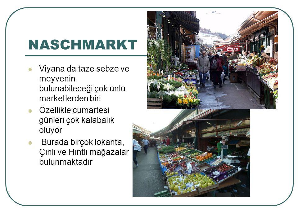 NASCHMARKT Viyana da taze sebze ve meyvenin bulunabileceği çok ünlü marketlerden biri Özellikle cumartesi günleri çok kalabalık oluyor Burada birçok l