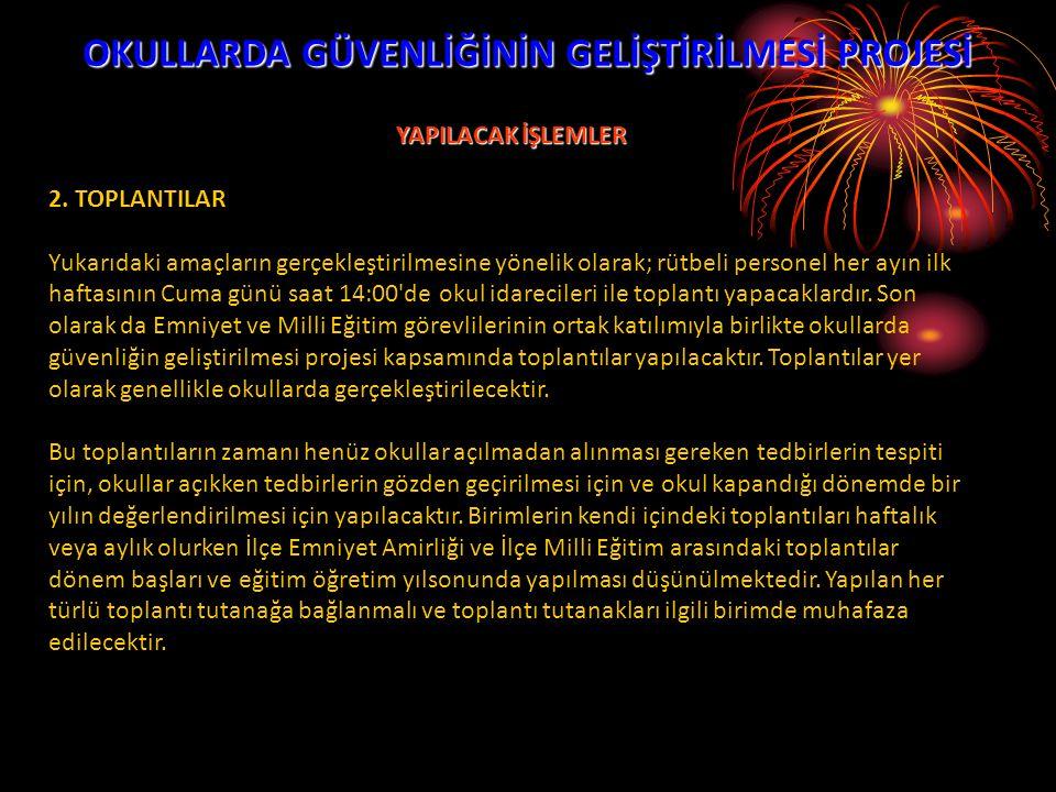 OKULLARDA GÜVENLİĞİNİN GELİŞTİRİLMESİ PROJESİ YAPILACAK İŞLEMLER 3.