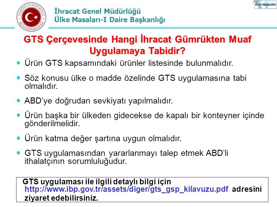 İhracat Genel Müdürlüğü Ülke Masaları-I Daire Başkanlığı GTS Çerçevesinde Hangi İhracat Gümrükten Muaf Uygulamaya Tabidir.