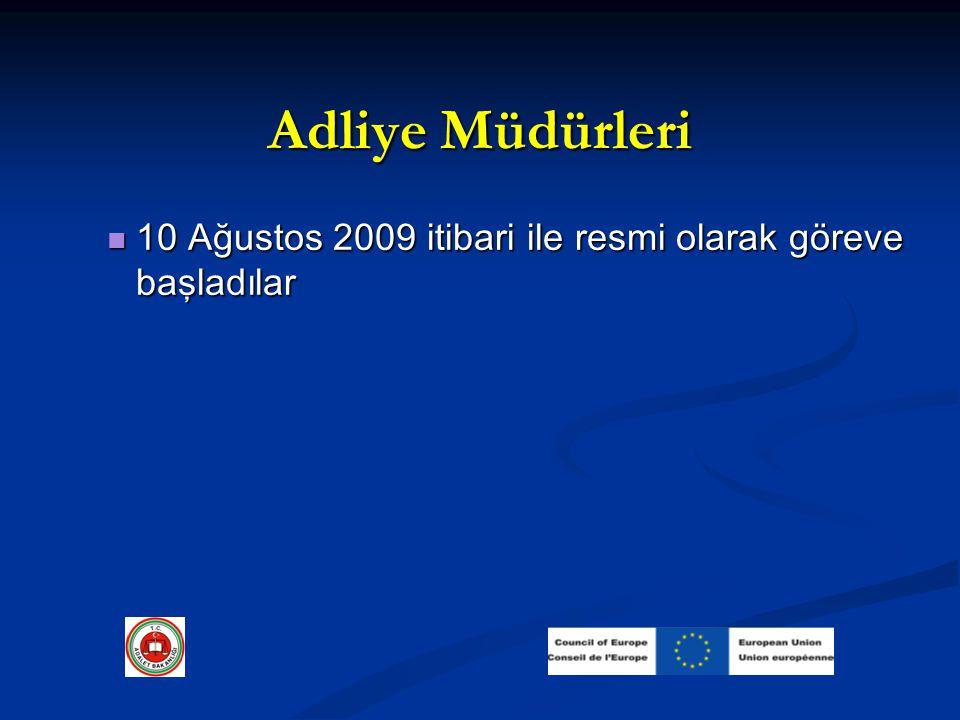 Adliye Müdürleri 10 Ağustos 2009 itibari ile resmi olarak göreve başladılar 10 Ağustos 2009 itibari ile resmi olarak göreve başladılar