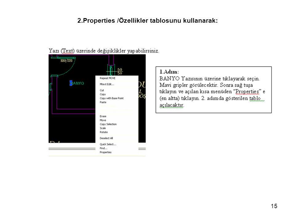 15 2.Properties /Özellikler tablosunu kullanarak: