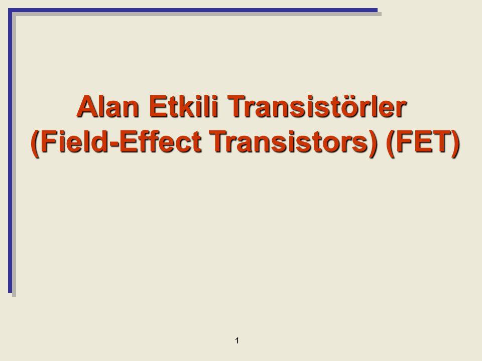 Alan Etkili Transistörler (Field-Effect Transistors) (FET) 1