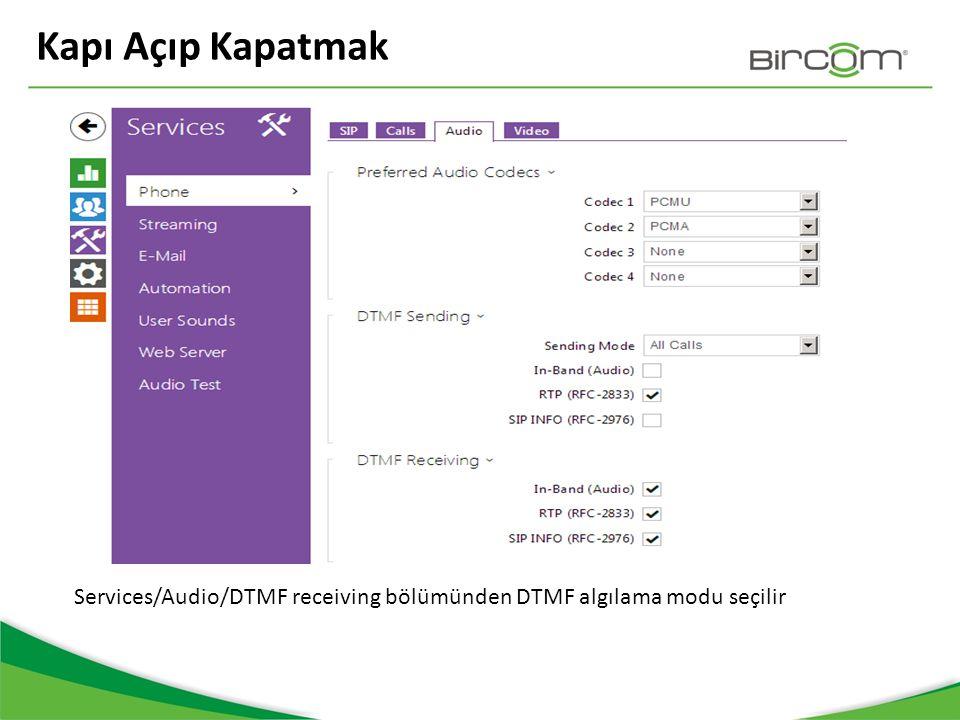 Kapı Açıp Kapatmak Services/Audio/DTMF receiving bölümünden DTMF algılama modu seçilir