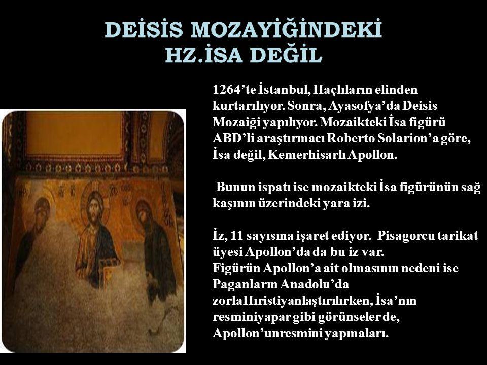 DEİSİS MOZAYİĞİNDEKİ HZ.İSA DEĞİL 1264'te İstanbul, Haçlıların elinden kurtarılıyor. Sonra, Ayasofya'da Deisis Mozaiği yapılıyor. Mozaikteki İsa figür