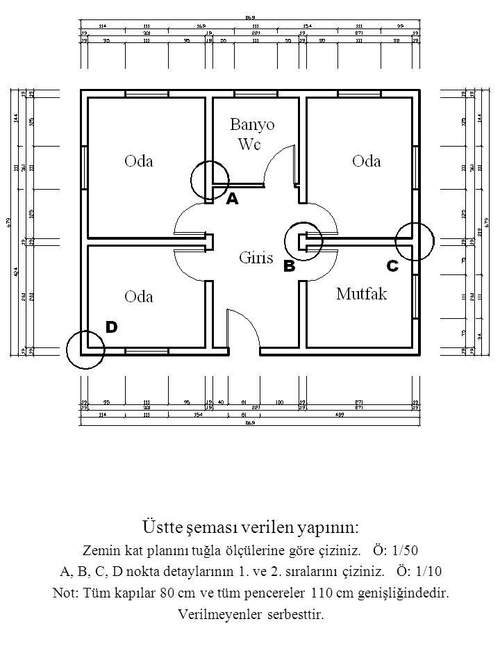 Üstte şeması verilen yapının: Zemin kat planını tuğla ölçülerine göre çiziniz.
