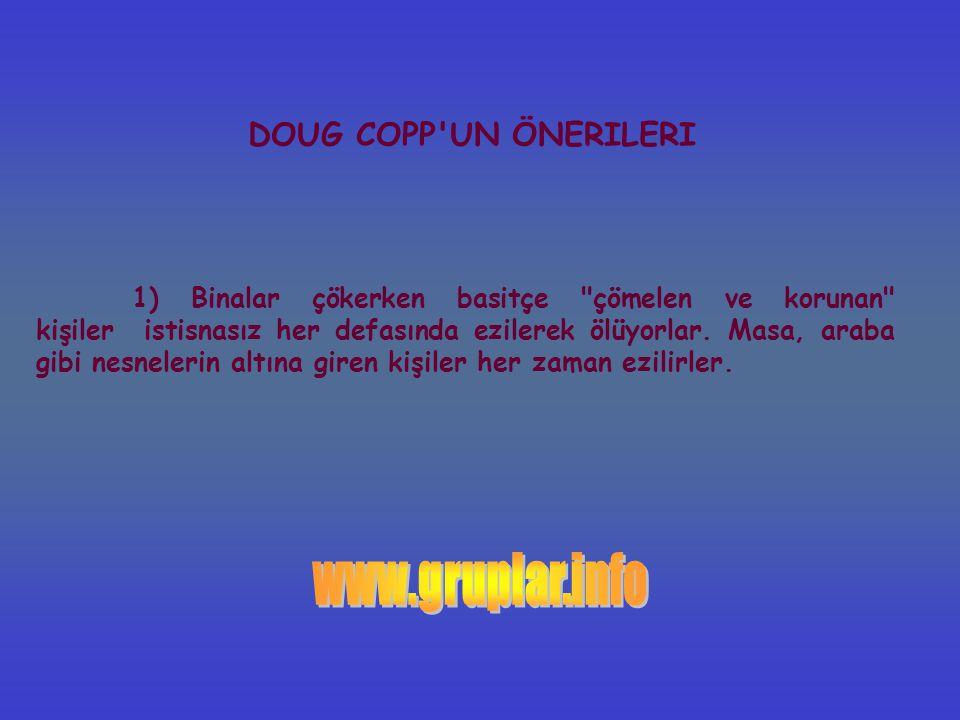 DOUG COPP'UN ÖNERILERI 1) Binalar çökerken basitçe