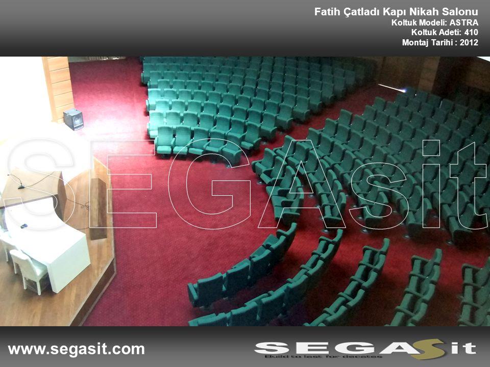 Fatih Çatladı Kapı Nikah Salonu Koltuk Modeli: ASTRA Koltuk Adeti: 410 Montaj Tarihi : 2012