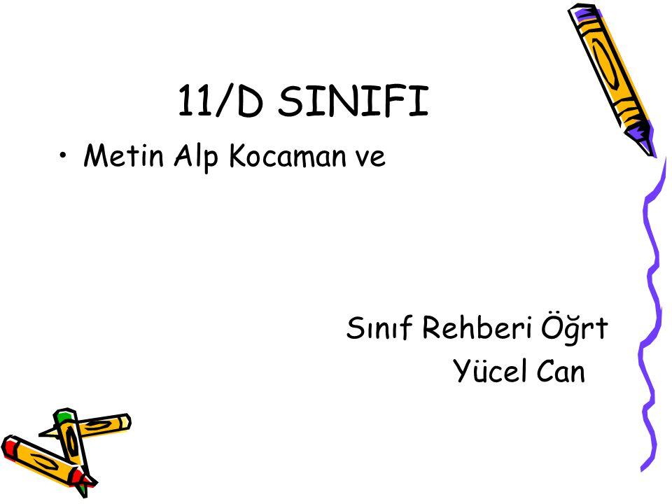 11/D SINIFI Metin Alp Kocaman ve Sınıf Rehberi Öğrt Yücel Can